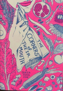 The Corners of Their Mouth: A Queer Food Zine vol. 1. A pink and blue risograph cover. Illustration depicts a person wiping the corner of their mouth with a napkin as well as pomegranates, sunflowers, chestnuts, kale, corn, raspberries, asparagus, etc.